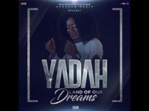 Yadah – Land Our Dreams